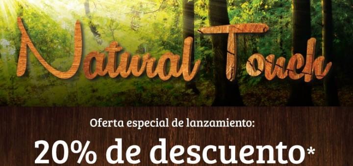 , Natural Touch – Oferta de lanzamiento: 20% de dto. hasta el 29 de Junio
